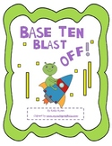 Place Value Base Ten Blast Off! (Tens & Ones)