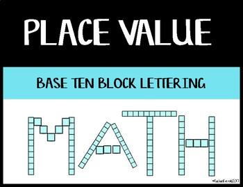 Place Value - Base Ten Block Lettering