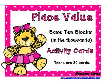 Place Value Base Ten Blocks - in the Thousands