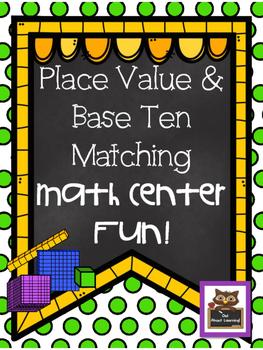 Place Value Base Ten Matching Math Center w/Printables!