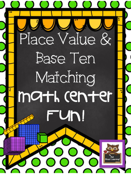 Place Value Base Ten Matching Math Center w/Printables!