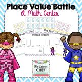 Place Value Battle: A Math Center (Freebie)