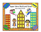 Place Value Build Number 10-120 (Super Hero)