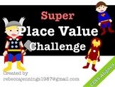 Super Place Value Challenge- with Decimals
