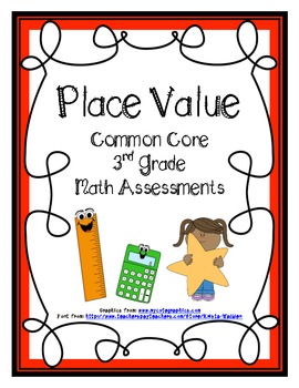 Place Value Common Core Math Assessments