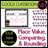 Place Value, Comparing, and Rounding Google Classroom Activities