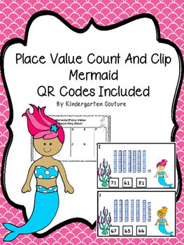 Place Value Counting - Mermaid  (QR Codes Included)