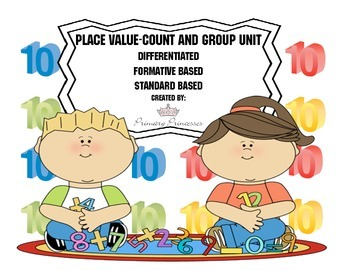 Place Value Count and Regroup Unit Differentiated/ Formitive based Instruction