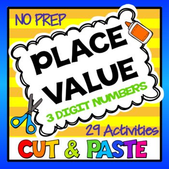 Place Value Cut and Paste for 3 Digit Numbers: 29 Place Value Worksheets