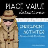 Place Value Detectives: Enrichment Activities [Whole Numbers]
