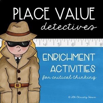 Place Value Detectives: Enrichment Activities for Critical