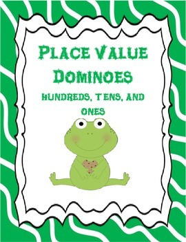 Place Value Dominoes: Hundreds, Tens and Ones