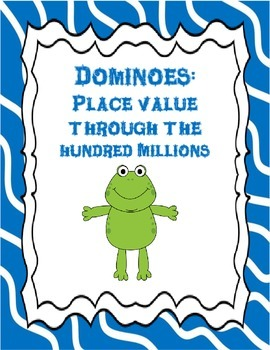 Place Value Dominoes: Place Value Through the Hundred Millions