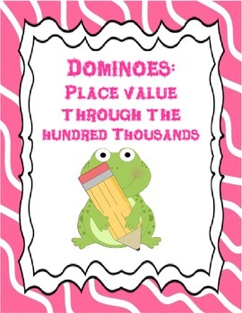 Place Value Dominoes: Place Value Through the Hundred Thousands
