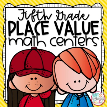 Place Value Fifth Grade Math Centers