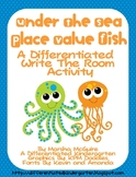 Place Value Fish-A Differentiated Write The Room Activitiy