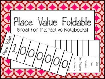 Place Value Foldable! Great for Interactive Notebooks.  Math Centers