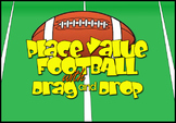 Place Value Football (with Drag and Drop) 5.NBT.A.1