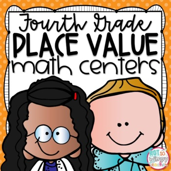 Place Value Fourth Grade Math Centers