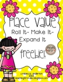 Place Value Freebie! Roll it! Make it! Expand it!