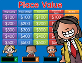 * Place Value Jeopardy Style Game Show