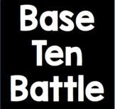 Place Value Game: Base Ten Battle