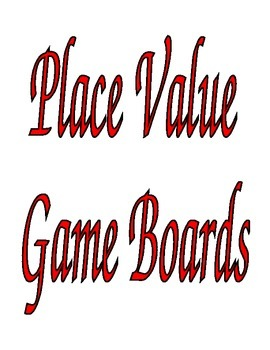 Place Value Game Boards