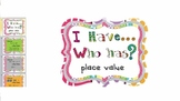 """Place Value Game """"I have...Who Has?"""""""