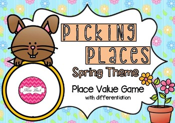 Place Value Game- Picking Places Spring Theme