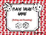 Place Value Game - Rolling and Rounding
