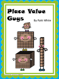Place Value Guys Posters & Math Centers