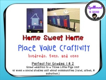 Place Value Home Sweet Home Craftivity (Hundreds, Tens, & Ones)