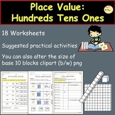 Place Value Hundreds Tens Ones/Units Base 10 Blocks Worksheets and Activities