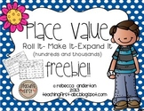 Place Value Hundreds and Thousands Freebie! Roll it! Make it! Expand it!