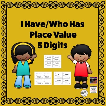 Place Value I Have/Who Has 5 Digits