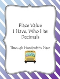 Place Value - I Have, Who Has - Decimals to Hundredth's Place