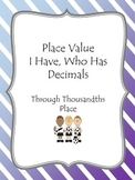 Place Value - I Have, Who Has - Decimals to Thousandth's Place