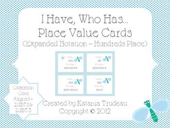 Place Value I Have, Who Has Expanded Notation to Hundreds Place