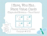 Place Value I Have, Who Has Expanded Notation Tens Place