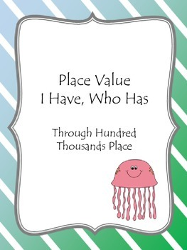 Place Value I Have, Who Has - Hundred Thousand's Place