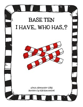 Place Value:  I Have.. Who Has.. with Base Ten Blocks