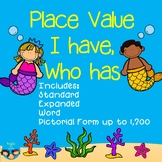 Place Value I have Who has