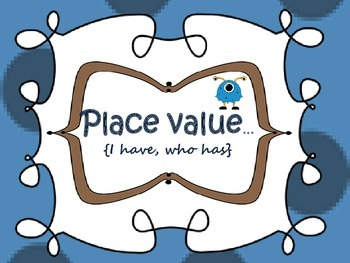 Place Value {I have, who has}