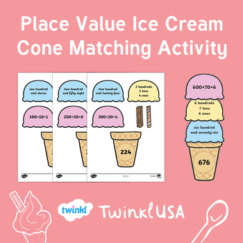 Place Value Ice Cream Cone Matching Activity