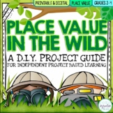 Place Value In The Wild Math Project | Print & Digital for