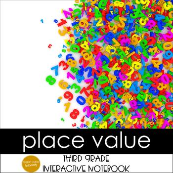 Place Value Interactive Notebook Grades 3-4: Common Core Aligned