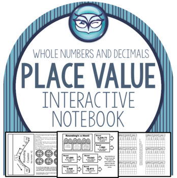 Place Value Whole Numbers and Decimals Interactive Notebook - grades 4-5