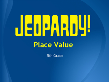 Place Value Jeopardy