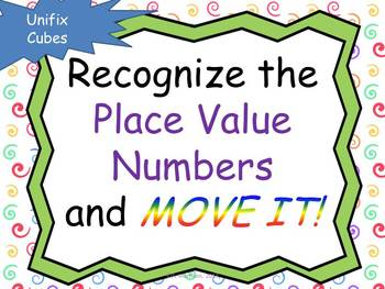 Place Value MOVE IT!  Using Unifix Cubes
