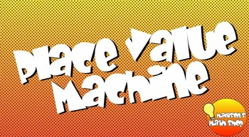 Place Value Machine (Free!)